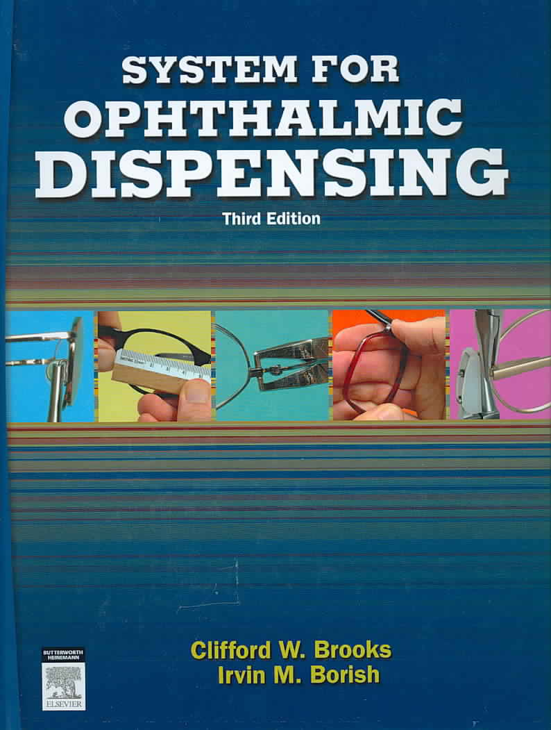 System for Ophthalmic Dispensing By Borish, Irvin M./ Brooks, Clifford W./ Borish, Irvin