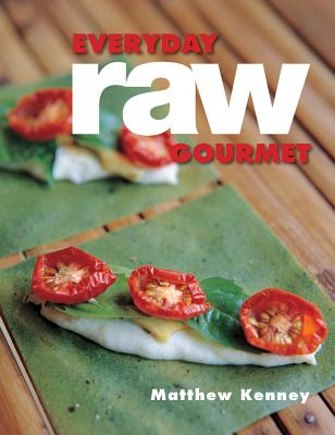 Everyday Raw Gourmet By Kenney, Matthew