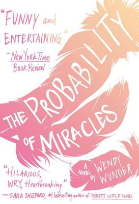 The Probability of Miracles By Wunder, Wendy